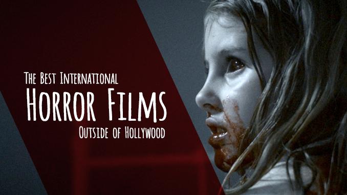 The Best International Horror Films Outside of Hollywood