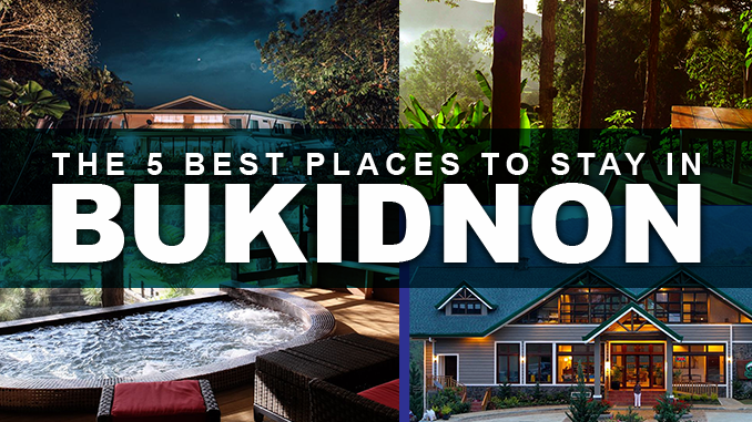 The 5 Best Places to Stay in Bukidnon
