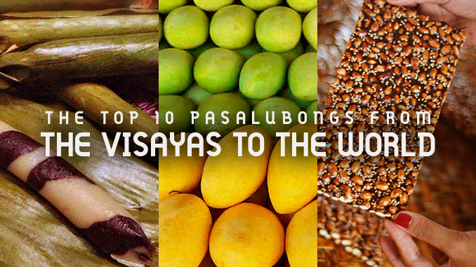 THE TOP 10 PASALUBONGS FROM THE VISAYAS TO THE WORLD