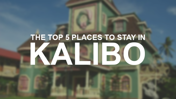 THE TOP 5 PLACES TO STAY IN KALIBO