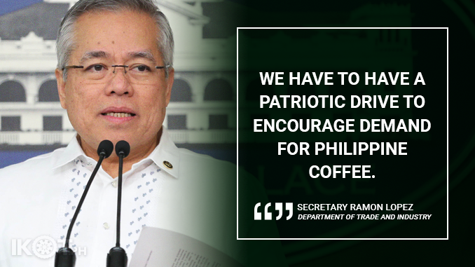 PHILIPPINE COFFEE INDUSTRY TO BE PERKED UP – LOPEZ