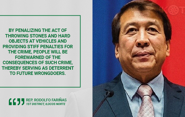PENALTY FOR THROWING STONES, HARD OBJECTS AT VEHICLES APPROVED IN HOUSE – FARINAS