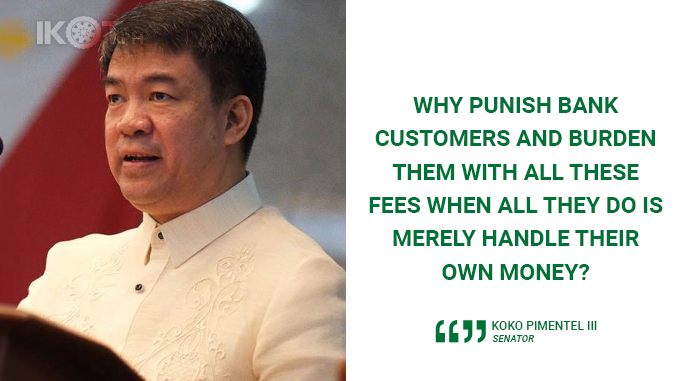 INCREASED BANK TRANSACTION FEES ILL-ADVISED, ILL-TIMED – PIMENTEL