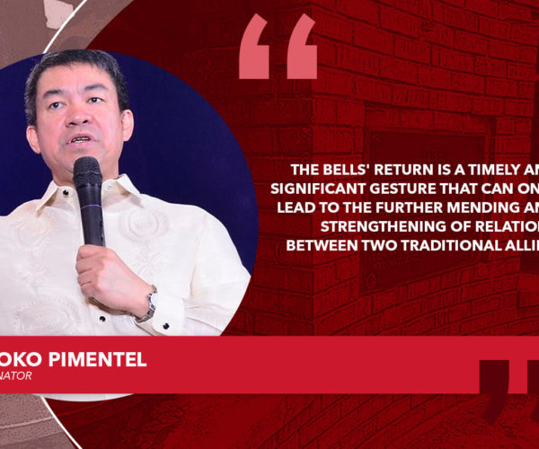 RETURN OF BALANGIGA BELLS TO CONTINUE HISTORICAL AND DIPLOMATIC HEALING IN US-PHL RELATIONS – PIMENTEL