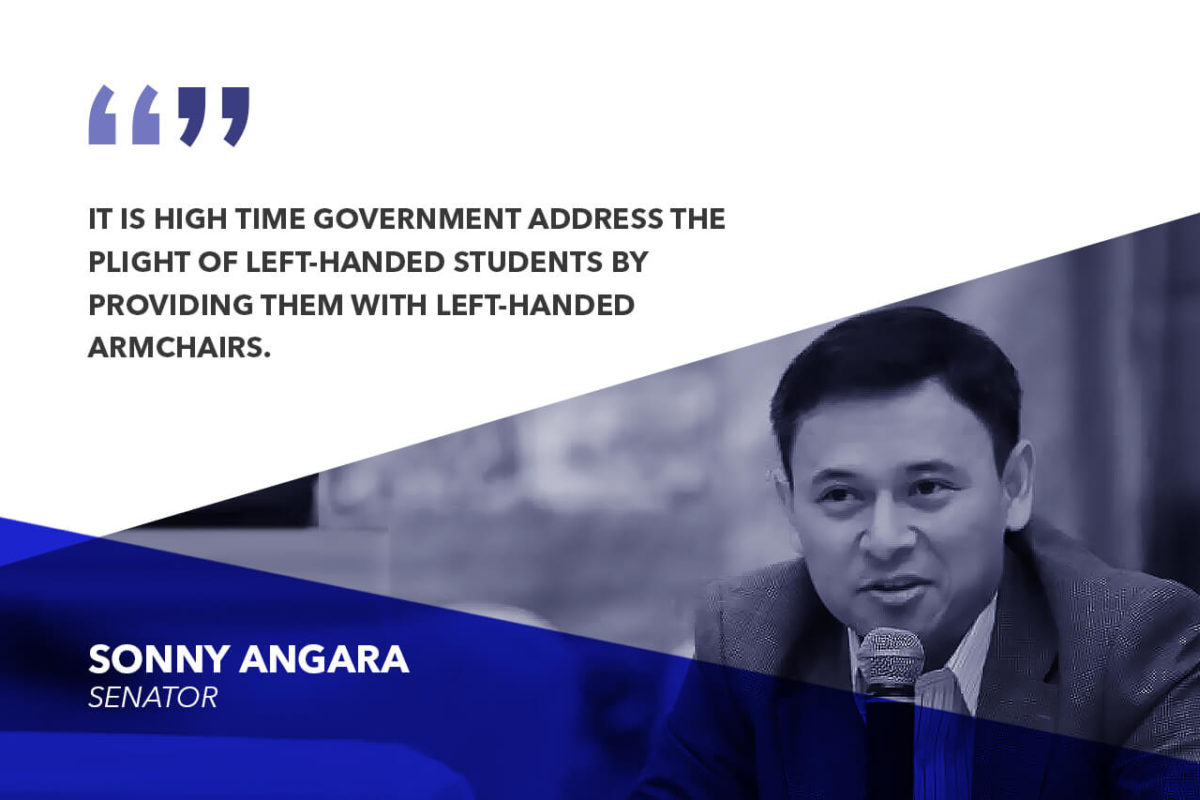 REQUIRE ALL SCHOOLS TO PROVIDE ARMCHAIRS FOR LEFT-HANDED STUDENTS – ANGARA