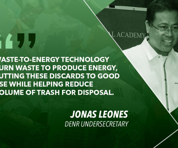PURSUE WASTE-TO-ENERGY TECHNOLOGY TO ADDRESS NATIONWIDE WASTE PROBLEM – LEONES