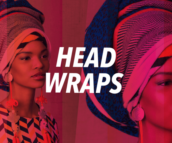 THE TIMELESSNESS OF HEAD WRAPS