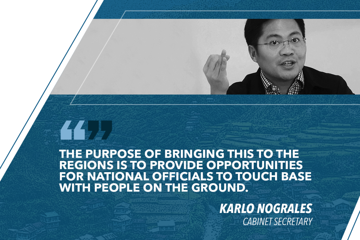 CABINET ASSISTANCE SYSTEM MEETINGS TO BE CONVENED OUTSIDE METRO MANILA – NOGRALES