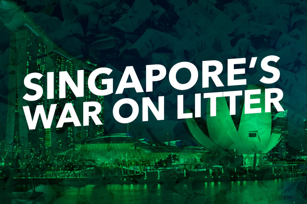SINGAPORE'S WAR ON LITTER