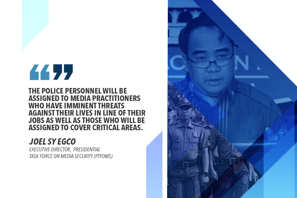 PNP PROVIDES 21 COPS TO PROTECT JOURNALISTS – SY EGCO