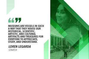 MUSEUMS ARE IMPORTANT VESSELS OF HISTORY, CULTURE – LEGARDA