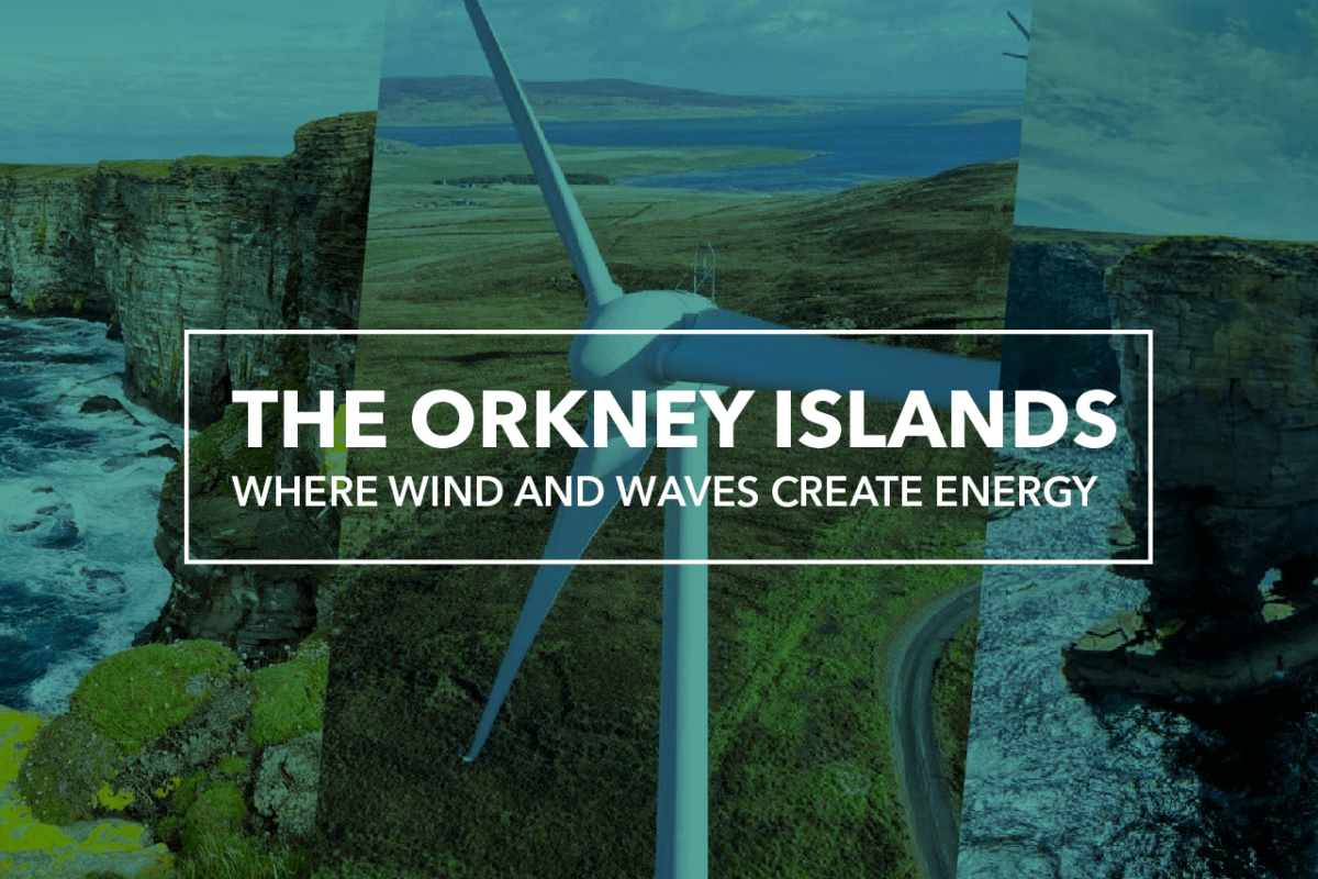 ORKNEY: SCOTLAND'S RENEWABLE ENERGY POWERHOUSE