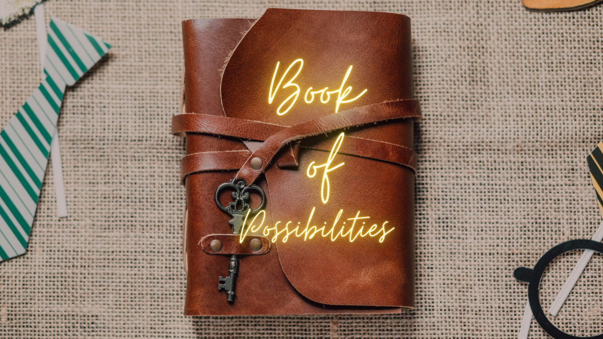 Brown book with Book of Possibilities written.
